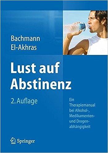 Book Lust auf Abstinenz: Ein Therapiemanual bei Alkohol-, Medikamenten- und Drogenabhängigkeit
