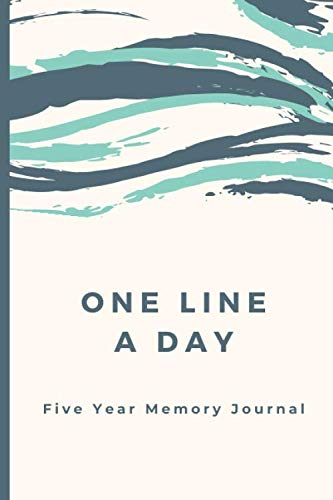 One Line A Day – Five Year Memory Journal: 5 Year Diary for Daily Reflections, Gratitude and Mindfulness • Keepsake Journal (Memoir Journals)