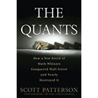 The Quants: How a New Breed of Math Whizzes Conquered Wall Street and Nearly Destroyed It (English Edition)