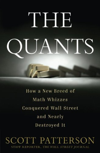 The Quants: How a New Breed of Math Whizzes Conquered Wall Street and Nearly Destroyed It cover