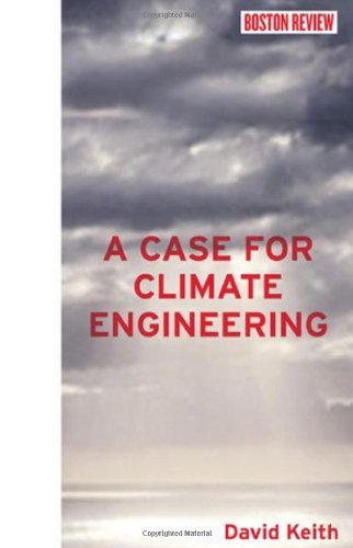 A Case For Climate Engineering  Boston Review Books
