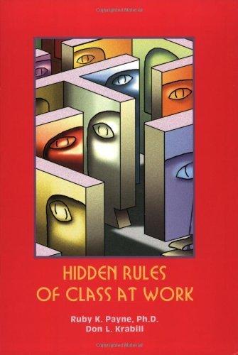 Read Online Hidden Rules of Class at Work: 1st (First) Edition ebook