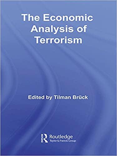 The Economic Analysis of Terrorism (Routledge Studies in Defence and Peace Economics)