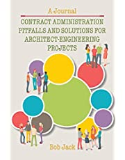 Contract Administration Pitfalls and Solutions for Architect-Engineering Projects: A Journal
