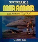 Miramar : The Home of Top Gun, Hall, George, 0850458455