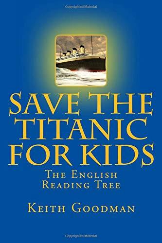 Download Save the Titanic for Kids: The English Reading Tree (Volume 9) pdf epub