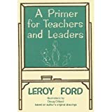Primer for Teachers and Leaders, LeRoy Ford, 0805434046