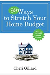 99 Ways to Stretch Your Home Budget: Save Up to $2000 a Month--Or More! Kindle Edition