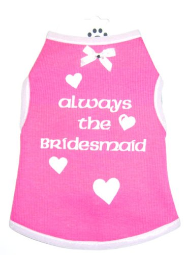 Always the Bridesmaid Dog Tank Size Medium [Misc.] [Misc.], My Pet Supplies