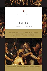 Fallen: A Theology of Sin (Theology in Community)