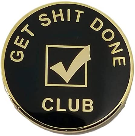 Get Shit Done Club Enamel Lapel Pin Gold Black