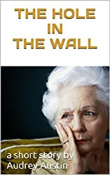 THE HOLE IN THE WALL (Short Stories - Social Issues)