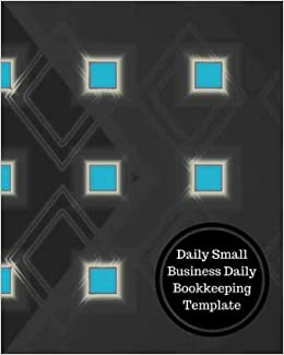 amazon com daily small business daily bookkeeping template daily
