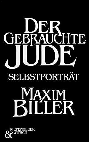Der Gebrauchte Jude Ein Selbstportrait Amazon De Maxim Biller Bucher