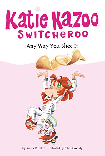 Any Way You Slice It (Katie Kazoo, Switcheroo #9)]()