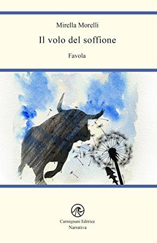 Il volo del soffione: Favola (Narrativa) (Italian Edition)