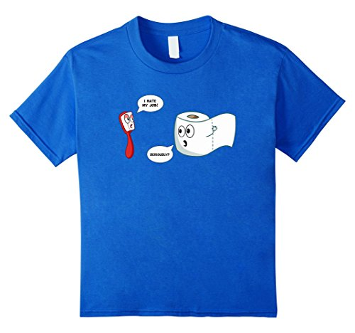 Price comparison product image Kids I Hate My Job Seriously T-Shirt - Funny Toilet Paper 8 Royal Blue