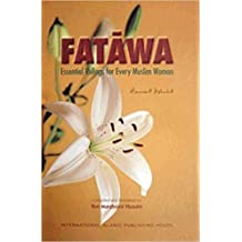 Fatawa: Essential Rulings for Every Muslim Woman