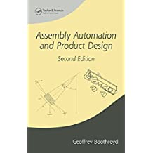 Assembly Automation and Product Design (Manufacturing Engineering and Materials Processing Book 66) (English Edition)