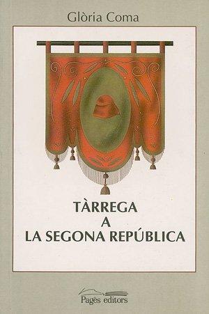 Descargar Libro Tàrrega A La Segona República Glòria Coma