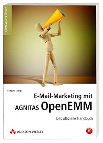 E-Mail-Marketing mit Agnitas OpenEMM. Das offizielle Handbuch