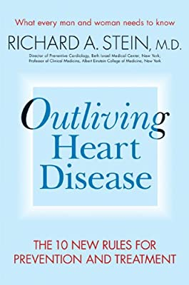 Outliving Heart Disease: The 10 New Rules for Prevention and