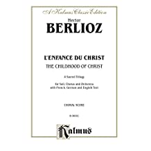 The Childhood of Christ (L'Enfance du Christ): SATB with S,T,Bar.,B Soli Choral Worship Cantata (Kalmus Edition)