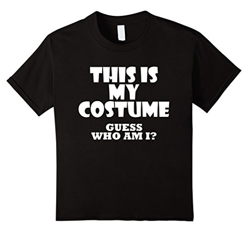 Kids This Is My Costume Guess Who Am I Funny Costume Idea T-Shirt 4 (Four Seasons Costumes Ideas)