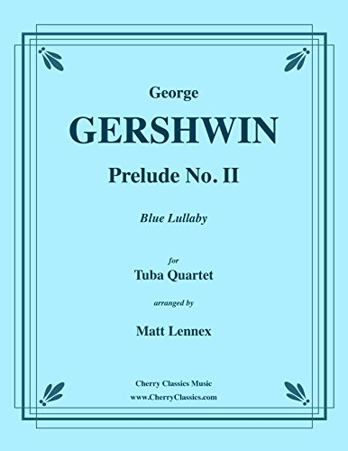 Prelude II Blue Lullaby for Tuba Quartet arr. by Matt Lennex