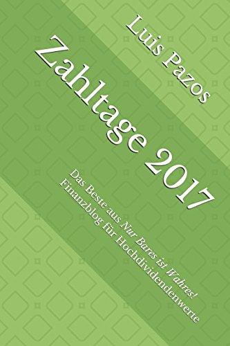 zahltage-2017-das-beste-aus-nur-bares-ist-wahres-finanzblog-fr-hochdividendenwerte