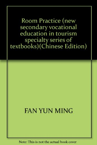 Room Practice (new secondary vocational education in tourism specialty series of textbooks)(Chinese Edition)