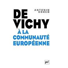 De Vichy à la Communauté européenne (Hors collection) (French Edition)