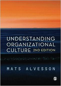 Understanding Organizational Culture 2nd edition by Alvesson, Mats (2012)