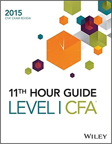 Wiley 11th Hour Guide for 2015 Level I CFA 1st edition by Wiley (2015)