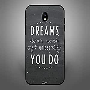 Samsung Galaxy J4 Dreams Dont Work Unless You do