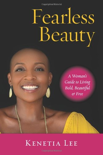 Read Online Fearless Beauty: A Guide to Living Bold, Beautiful & Free pdf epub