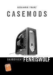 Casemods Baubericht Fenriswolf