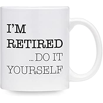 Amazon retirement coffee mug official retired 2017 retirement funny coffee mug im retired do it yourself retirement gift 11 oz solutioingenieria