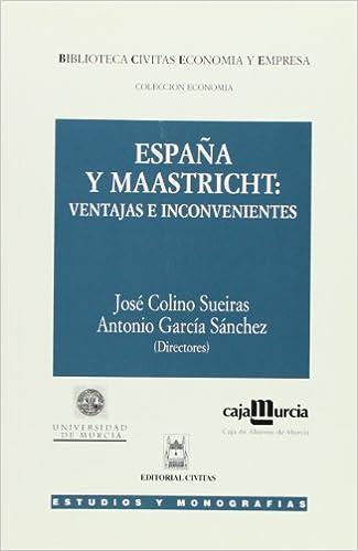 Espana y Maastricht: Ventajas e inconvenientes (Biblioteca Civitas economia y empresa) (Spanish Edition): 9788447010257: Amazon.com: Books