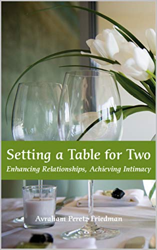 Setting a Table for Two: Enhancing Relationships, Achieving Intimacy (Tables Settings)