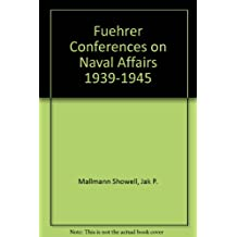 Fuehrer Conferences on Naval Affairs 1939-1945