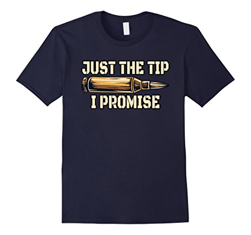 Mens Just The Tip I Promise Funny Guns   Ammo Premium T Shirt 2Xl Navy