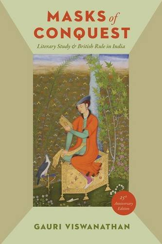 (Masks of Conquest: Literary Study and British Rule in India)