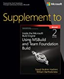 Supplement to Inside the Microsoft Build Engine: Using MSBuild and Team Foundation Build (2nd Edition) (Developer Reference)