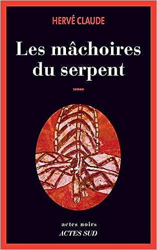 Les mâchoires du serpent: Hervé Claude: 9782330013387: Amazon.com ...