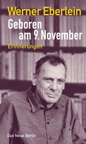 Geboren am 9. November: Erinnerungen