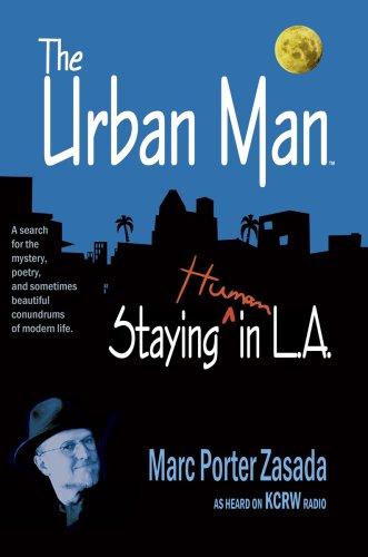 Read Online The Urban Man: Staying Human in L.A. PDF