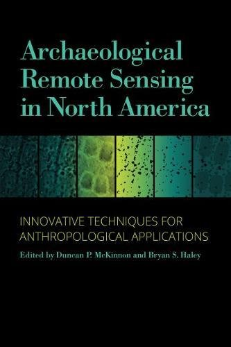Book cover from Archaeological Remote Sensing in North America: Innovative Techniques for Anthropological Applications by Stephen King
