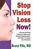 Stop Vision Loss Now!: Prevent and Heal