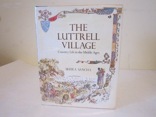 The Luttrell Village: Country Life in the Middle Ages